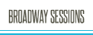 Broadway Sessions